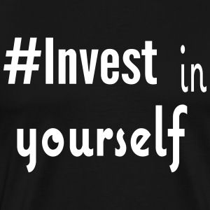 #Invest Yourself Shirt - Men's Premium T-Shirt