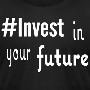 #Invest Future Shirt - Men's T-Shirt by American Apparel