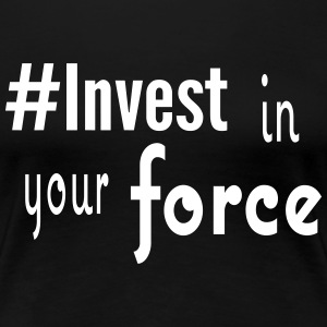 #Invest Force Shirt - Women's Premium T-Shirt