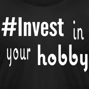 #Invest Hobby Shirt - Men's T-Shirt by American Apparel