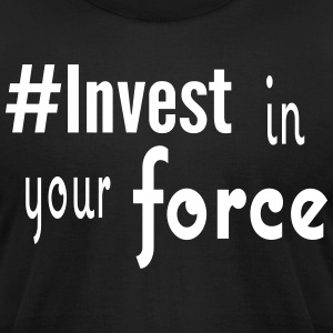 #Invest Force Shirt - Men's T-Shirt by American Apparel