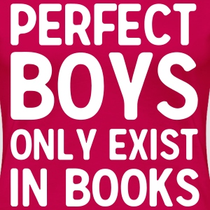 Perfect boys only exist in books T-Shirts - Women's Premium T-Shirt