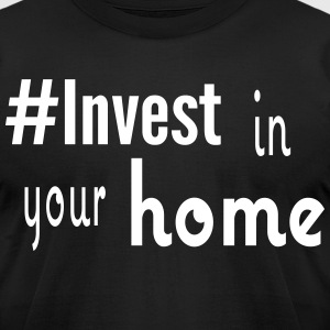 #Invest Home Shirt - Men's T-Shirt by American Apparel