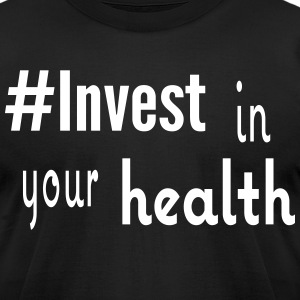 #Invest Health Shirt - Men's T-Shirt by American Apparel