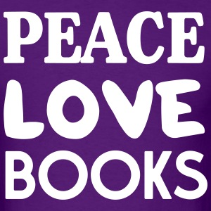 Peace Love Books T-Shirts - Men's T-Shirt