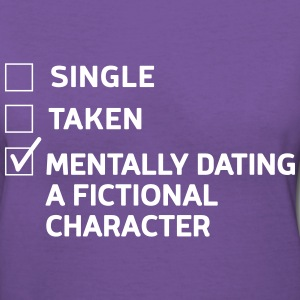 Mentally dating a fictional character T-Shirts - Women's V-Neck T-Shirt