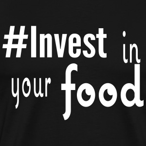 #Invest Food Shirt - Men's Premium T-Shirt