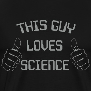 This guy loves science T-Shirts - Men's Premium T-Shirt