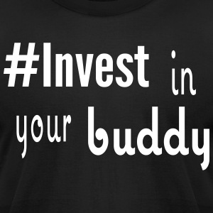 #Invest Buddy Shirt - Men's T-Shirt by American Apparel