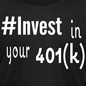 #Invest 401(k) Shirt - Men's T-Shirt by American Apparel