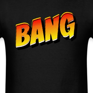 Bang  - Men's T-Shirt
