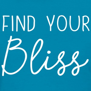 Find your bliss T-Shirts - Women's T-Shirt