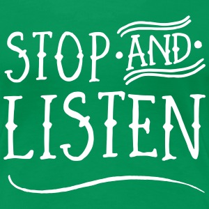 Stop and Listen T-Shirts - Women's Premium T-Shirt