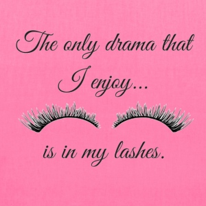 The Only Drama I enjoy is in my lashes. - Tote Bag
