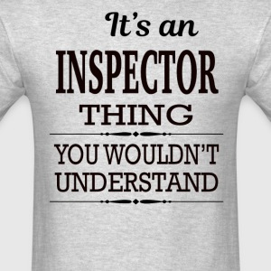 It's An Inspector Thing You Wouldn't Understand - Men's T-Shirt