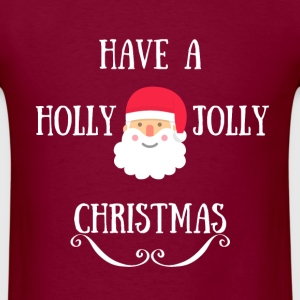 HAVE A HOLLY JOLLY CHRISTMAS T-Shirts - Men's T-Shirt