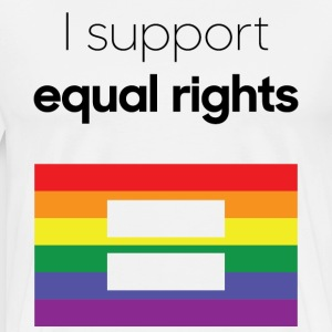 I Support Equal Rights - Men's Premium T-Shirt