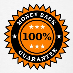 100% money back guarantee - Men's T-Shirt