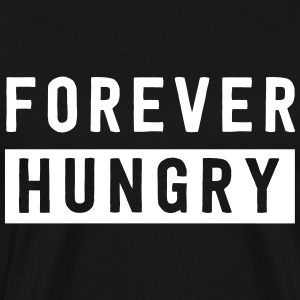 Forever Hungry T-Shirts - Men's Premium T-Shirt