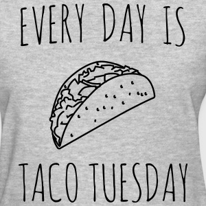 Every day is taco tuesday T-Shirts - Women's T-Shirt