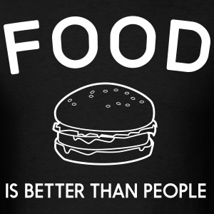 Food is better than people T-Shirts - Men's T-Shirt