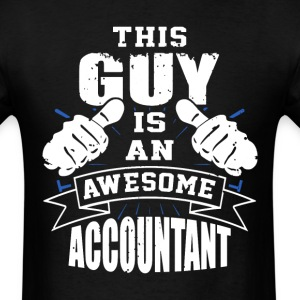 This Guy Is An Awesome Accountant Funny - Men's T-Shirt