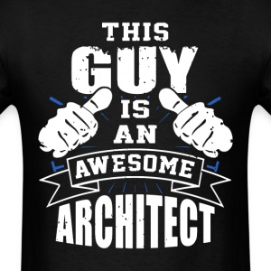 This Guy Is An Awesome Architect Funny - Men's T-Shirt