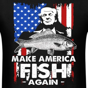 Make America Fish Again Shirt - Men's T-Shirt