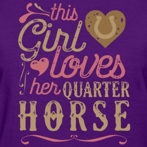 This Girl Loves Her Quarter Horse T-Shirts - Women's T-Shirt