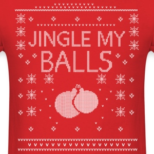 Jingle My Balls Ugly Christmas - Men's T-Shirt