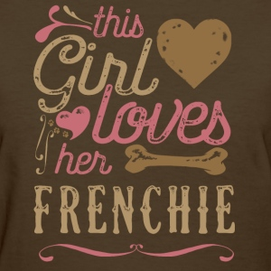This Girl Loves Her French Bulldog Frenchie T-Shirts - Women's T-Shirt