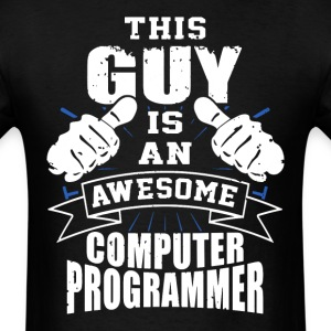 This Guy Is An Awesome Computer Programmer Funny - Men's T-Shirt