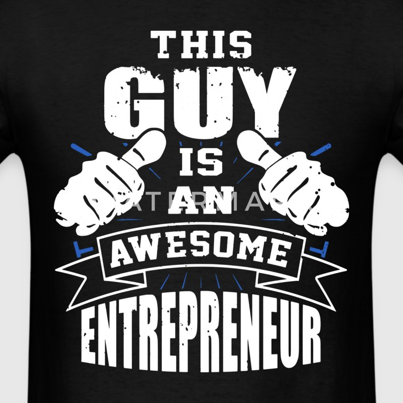 This Guy Is An Awesome Entrepreneur Funny - Men's T-Shirt