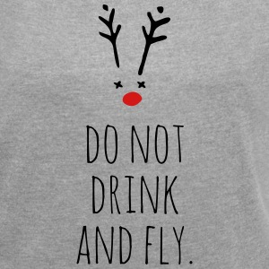 don't drink and fly Rudolph T-Shirts - Women´s Roll Cuff T-Shirt