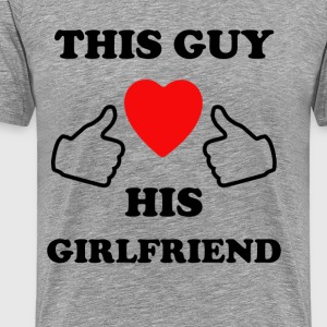 This Guy Loves his Girlfriend - Men's Premium T-Shirt