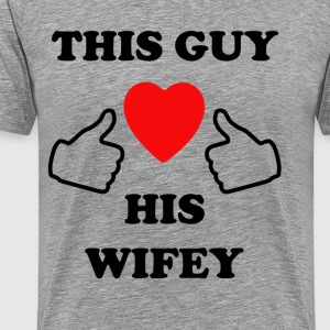 This Guy Loves his Wifey - Men's Premium T-Shirt