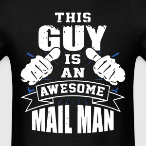 This Guy Is An Awesome Mail Man Funny - Men's T-Shirt