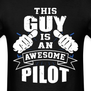 This Guy Is An Awesome Pilot Funny - Men's T-Shirt