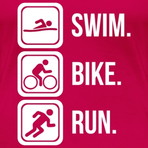 Triathlon Swim. Bike. Run T-Shirts - Women's Premium T-Shirt
