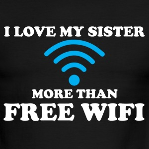 I LOVE MY SISTER MORE THAN FREE WIFI T-Shirts - Men's Ringer T-Shirt