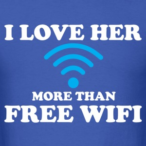 I LOVE HER MORE THAN FREE WIFI T-Shirts - Men's T-Shirt