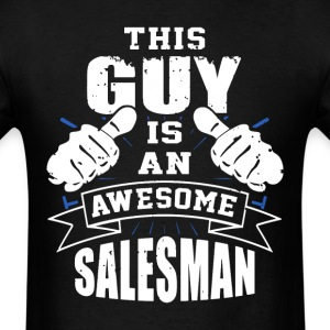 This Guy Is An Awesome Salesman Funny - Men's T-Shirt