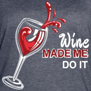 Oops! Wine Made Me Do It - Women's Vintage Sport T-Shirt