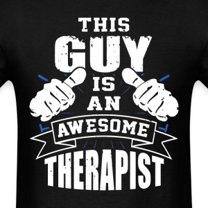 This Guy Is An Awesome Therapist Funny - Men's T-Shirt