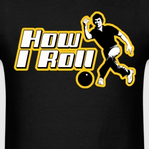 How I Roll - Men's T-Shirt