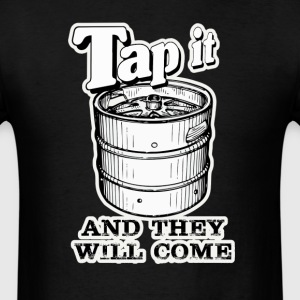 Tap it and they will come.  - Men's T-Shirt
