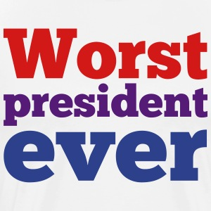 Worst President Ever - Men's Premium T-Shirt