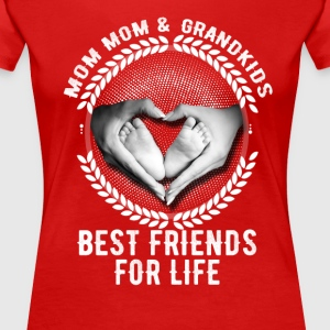 Mom Mom And Grandkids Best Friends For Life T-Shirts - Women's Premium T-Shirt