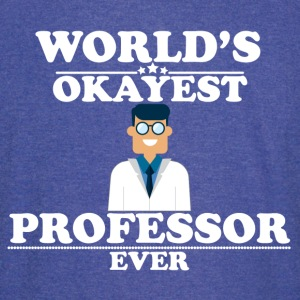 WORLD'S OKAYEST PROFESSOR EVER  T-Shirts - Vintage Sport T-Shirt