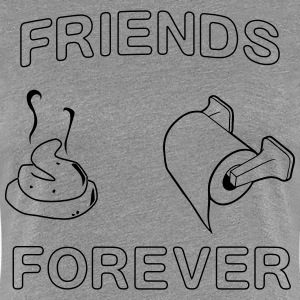 Friends Forever. Poop and Toilet Paper T-Shirts - Women's Premium T-Shirt